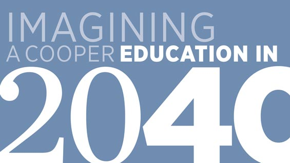 Imagining a Cooper Education in 2040