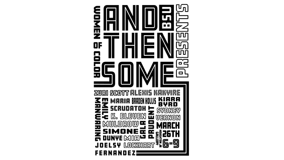 """Poster for """"And Then Some,""""an exhibition of the BSU and curated by Jhakai Deshong"""