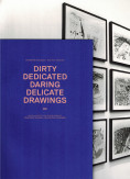 """""""On Drawing and Friendship"""", Dirty Dedicated Daring Delicate Drawings, Danish Architecture Center, 2012."""