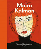 Maira Kalman: Various Illuminations (of a Crazy World), published by the Institute of Contemporary Art & DelMonico/Prestel, 2010
